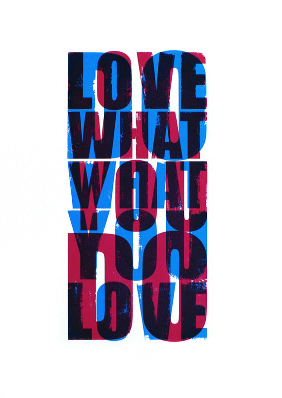 Do What You Love print by ConiLab